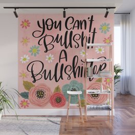 Pretty Swe*ry: You Can't Bullshit a Bullshitter Wall Mural