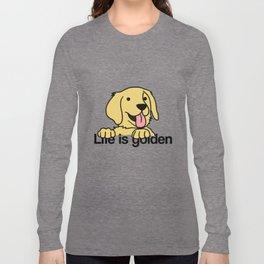 Life is golden Retriever Dog Puppy Doggie Present Long Sleeve T-shirt