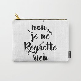 Non, Je Ne Regrette Rien French Quote - No, I Don't Regret Anything Edith Piaf Lyrics Carry-All Pouch