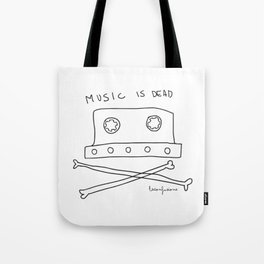 Music is dead Tote Bag