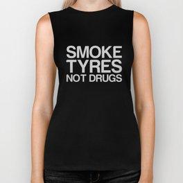 Smoke Tyres Not Drugs  Biker Tank