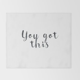 You got this Throw Blanket