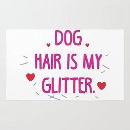 Dog hair is my glitter Rug
