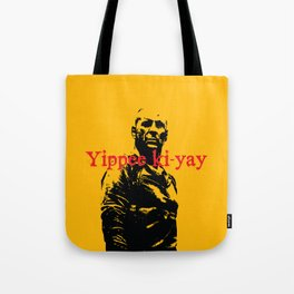 Yippee ki-yay Tote Bag