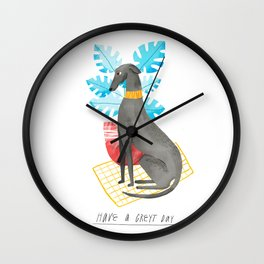 Have a Greyt Day Wall Clock