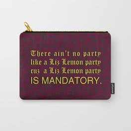 There Ain't No Party Like A Liz Lemon Party, 30 Rock Inspired Carry-All Pouch