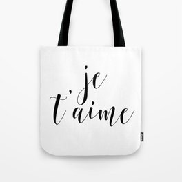 Je t'aime, Love Quote, French Quote, Inspirational Art, Anniversary Gift Tote Bag