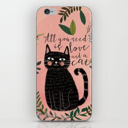 ALL YOU NEED IS LOVE AND A CAT iPhone Skin