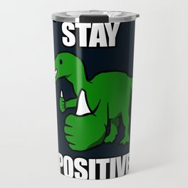 Stay Positive Iguanodon Travel Mug