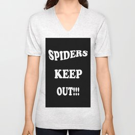 Spiders Keep Out Unisex V-Neck