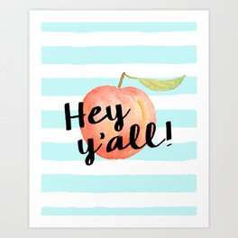Hey Y'all Peach Print Southern Typography Artwork Art Print