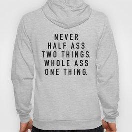 Never Half Ass Hoody