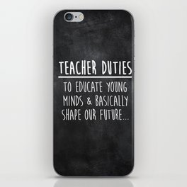 Teacher Duties iPhone Skin