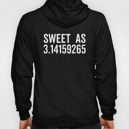 Sweet As Pi Funny Quote Hoody