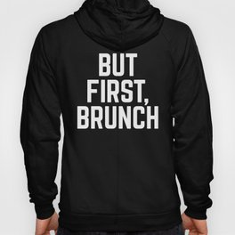 But First Brunch (Black & White) Hoody