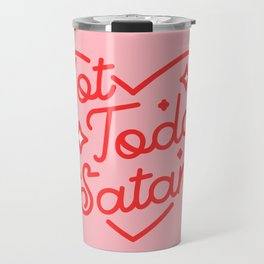 not today satan II Travel Mug