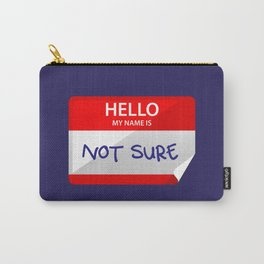 Not Sure Carry-All Pouch