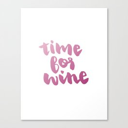 Time for Red Wine  Canvas Print