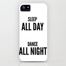 Sleep and dance iPhone Case