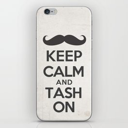 Keep Calm and Tash On iPhone Skin