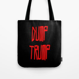 Dump trump -republican,democrats,election,president,GOP,demagogy,politic,conservatism,disaster Tote Bag