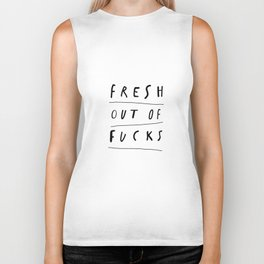 Fresh Out of Fucks black and white monochrome typography poster design home wall decor Biker Tank