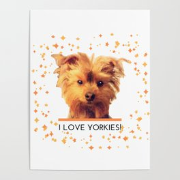 I LOVE YORKIES   Dogs   nb Poster