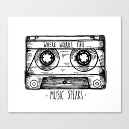 Where Words Fail, Music Speaks Canvas Print