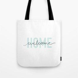 welcome home Tote Bag