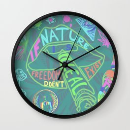 If Nature Is Illegal Feedom Doesn't Exist Wall Clock