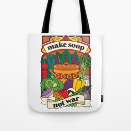 Make Soup Not War Tote Bag