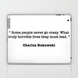 Charles Bukowski Quote Laptop & iPad Skin