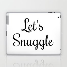 Let's Snuggle In Type Laptop & iPad Skin