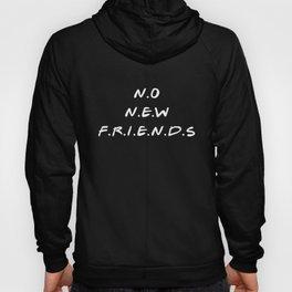 No new friend - simple Hoody