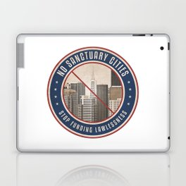 No Sanctuary Cities Laptop & iPad Skin