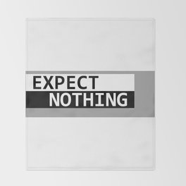 Expect Nothing Throw Blanket
