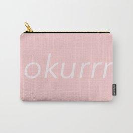 okurrr pink Carry-All Pouch