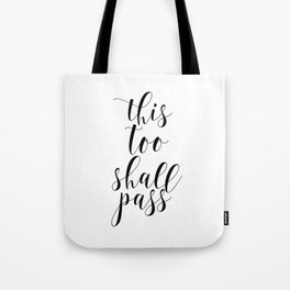 This Too Shall Pass, Typography Art, Printable Art, Inspirational Quote, Motivational Poster Tote Bag