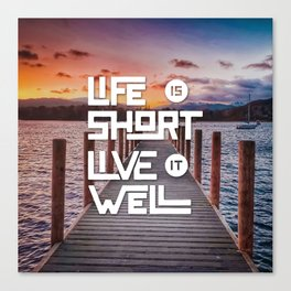 Life is short Live it well - Sunset Lake Canvas Print