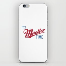 IT'S MUELLER TIME Investigate Impeach Anti-Trump iPhone Skin