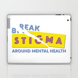 Break stigma around mental health Laptop & iPad Skin
