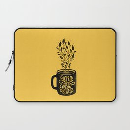 GET UP AND GROW YOUR DREAMS Laptop Sleeve