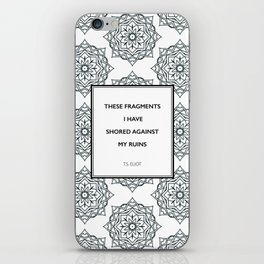 T.S. Eliot - The Waste Land - Shored Against My Ruins iPhone Skin