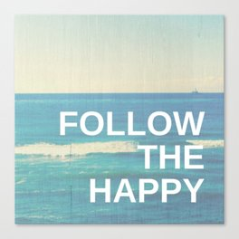 Follow the Happy Canvas Print