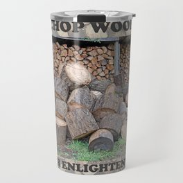 AFTER ENLIGHTENMENT CHOP WOOD Travel Mug