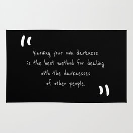 Knowing your own darkness is the best method for dealing with the darknesses of other people Rug