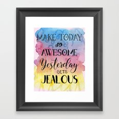Make Today so Awesome Yesterday gets Jealous - watercolor boss lady Framed Art Print