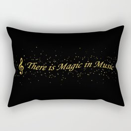 There is Magic in Music Rectangular Pillow