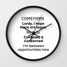 Comeyisms list Wall Clock