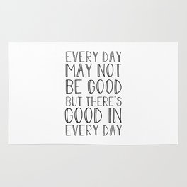 Every day may not be good Rug